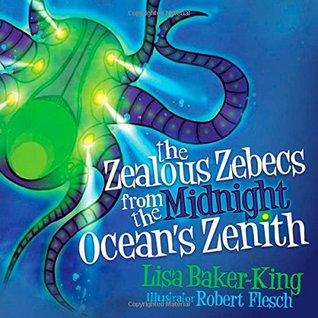The Zealous Zebecs from the Midnight Ocean's Zenith