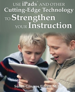 Using iPads and Other Cutting Edge Technology to Strengthen Your Instruction