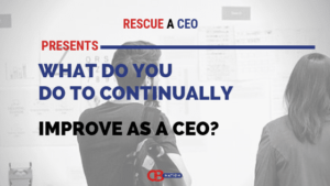 15 Entrepreneurs Reveal What They Do to Continually Improve as a CEO